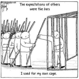 I Used the Expectations of Others to Build My Own Cage
