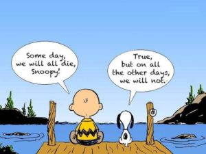 Charlie Brown and Snoopy Some Day We Will Die